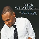 Kirk Whalum Performs the Babyface Songbook