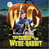 Wallace & Gromit: The Curse of the Were-Rabbit [Original Motion Picture Soundtrack]