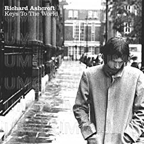 Richard Ashcroft/Keys To The World