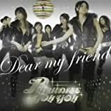 Dear my friend(DVD付)