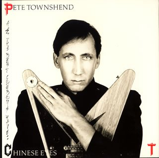 Pete Townshend/All The Best Cowboys Have Chinese Eyes