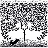 Ecology Of Everyday Life 毎日の環境学