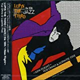 LUPIN THE THIRD「JAZZ」the 10th~New Flight~