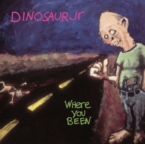 Where You Been / Dinosaur Jr.