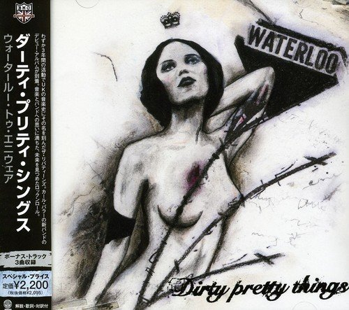 Dirty Pretty Things/Waterloo To Anywhere