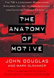 「The Anatomy Of Motive: The FBI's Legendary Mindhunter Explores The Key To Understanding And Catching...」のサムネイル画像