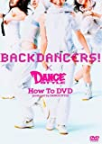 BACKDANCERS!×DANCE STYLE How To DVD produced by DANCE STYLE