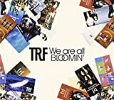 TRF「We are all BLOOMIN'」
