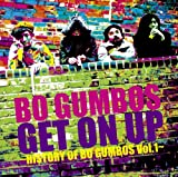 ボ・ガンボス「Get On Up~History Of Bo Gumbos Vol.1~」