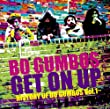 BO GUMBOS「Get On Up~History Of Bo Gumbos Vol.1~」