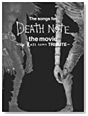 The songs for DEATH NOTE the movie ~the Last name TRIBUTE~ (初回限定DVD付)