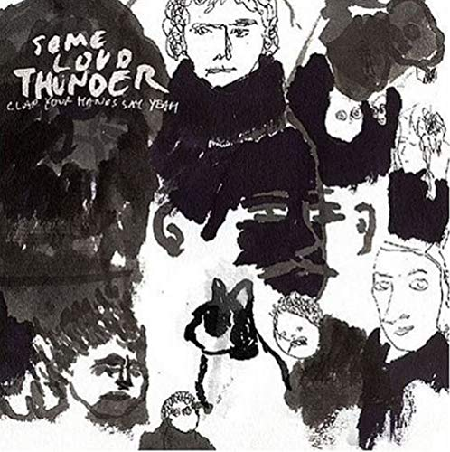 Some Loud Thunder / Clap Your Hands Say Yeah