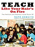 「Teach Like Your Hair's on Fire: The Methods and Madness Inside Room 56」のサムネイル画像
