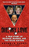 「Die, My Love: A True Story of Revenge, Murder, and Two Texas Sisters」のサムネイル画像
