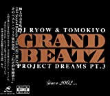 PROJECT DREAMS Pt.3~Since 2002・・・~