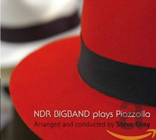 NDR Bigband Plays Piazzolla: Arranged and Conducted by Steve Gray
