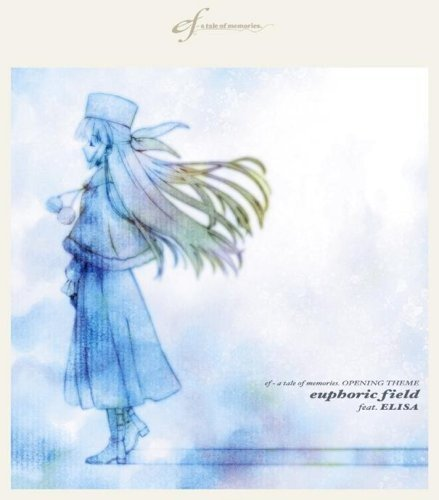 ef - a tale of memories. OPENING THEME euphoric field feat.ELISA [Maxi]