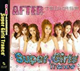 SUPER GIRLS TRANCE-TSUKASA×CLUB AFTER ver.-