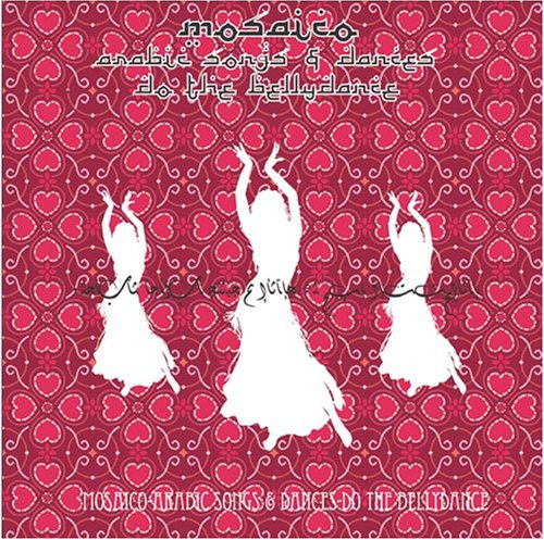 Mosaico‐Arabic Songs&Dances‐Do the Bellydance(ドゥ・ザ・ベリーダンス)