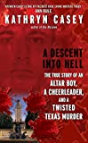「A Descent Into Hell: The True Story of an Altar Boy, a Cheerleader, and a Twisted Texas Murder」のサムネイル画像