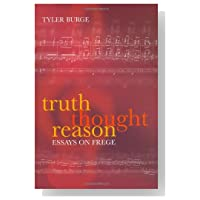 truth thought reason essays on frege pdf Truth, thought, reason: essays on frege oxford university press  meaning, basic self-knowledge, and mind: essays on tyler burge, csli publications.