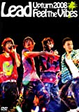 Lead Upturn 2008~Feel The Vibes~ [DVD]