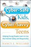 「Cyber-Safe Kids, Cyber-Savvy Teens: Helping Young People Learn To Use the Internet Safely and Respon...」のサムネイル画像