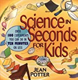 「Science in Seconds for Kids: Over 100 Experiments You Can Do in Ten Minutes or Less (English Edition...」のサムネイル画像