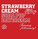 "Strawberry Cream Soda Pop""Daydream""(DVD付)"