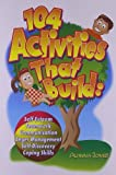 「104 Activities That Build: Self-Esteem, Teamwork, Communication, Anger Management, Self-Discovery, C...」のサムネイル画像