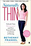 「Naturally Thin: Unleash Your SkinnyGirl and Free Yourself from a Lifetime of Dieting (English Editio...」のサムネイル画像