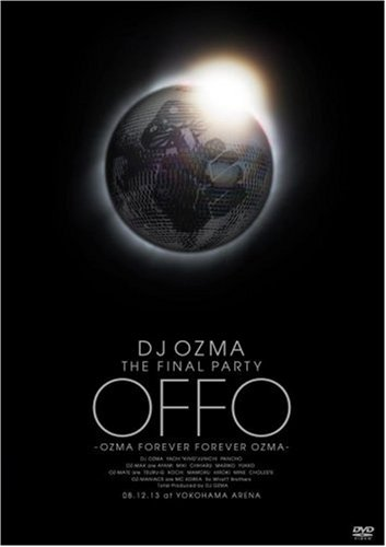 "DJ OZMA THE FINAL PARTY ""OFFO"" -OZMA FOREVER FOREVER OZMA- [DVD]"