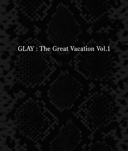 THE GREAT VACATION VOL.1~SUPER BEST OF GLAY~(通常盤)
