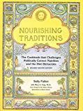 「Nourishing Traditions: The Cookbook that Challenges Politically Correct Nutrition and the Diet Dicto...」のサムネイル画像