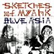 Blue Asia「Sketches Of Myahk」