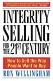 「Integrity Selling for the 21st Century: How to Sell the Way People Want to Buy」のサムネイル画像