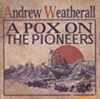 A Pox On The Pioneers