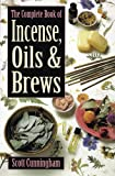 「The Complete Book of Incense, Oils and Brews (Llewellyn's Practical Magick) (English Edition)」のサムネイル画像