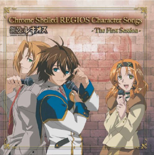 Chrome Shelled REGIOS Character Songs - The First Session -