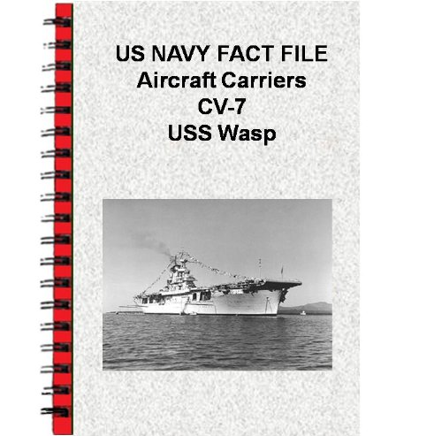 US NAVY FACT FILE Aircraft Carriers CV-7 USS Wasp (English Edition)