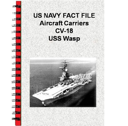 US NAVY FACT FILE Aircraft Carriers CV-18 USS Wasp (English Edition)