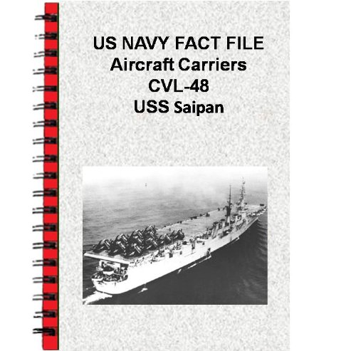 US NAVY FACT FILE Aircraft Carriers CVL-48 USS Saipan (English Edition)