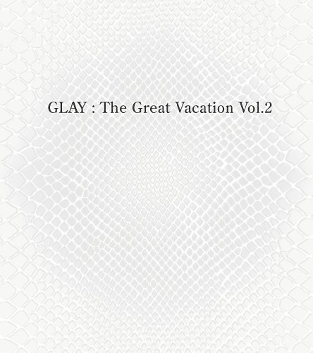 Great Vacation Vol.2~super Best Of Glay~(初回限定盤A)