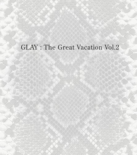 Great Vacation Vol.2~super Best Of Glay~(初回限定盤B)