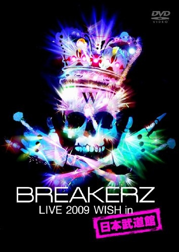 Breakerz Live 2009 Wish In 日本武道館