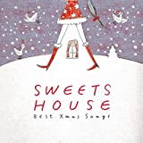SWEETS HOUSE ~Best Xmas Songs~