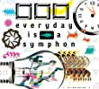 □□□「everyday is a symphony」