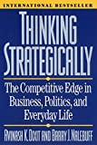 「Thinking Strategically: The Competitive Edge in Business, Politics, and Everyday Life: Competitive E...」のサムネイル画像