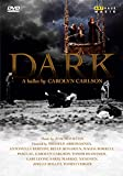 Dark: Ballet By Carolyn Carlson (Full) [DVD] [Import]