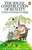 「The Social Construction of Reality: A Treatise in the Sociology of Knowledge (Penguin Social Science...」のサムネイル画像